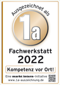 Ausgezeichnet als 1a Fachwerkstatt