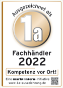 Ausgezeichnet als 1a Fachhändler
